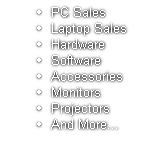 PC Sales Laptop Sales Hardware  Software Accessories Monitors Projectors And More...
