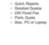 Quick Reports Detailed Quotes £50 Fixed Fee Parts Quote Mac, PC or Laptop